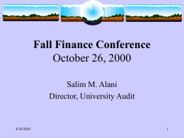 Fall Finance Conference October 26, 2000 Salim M. Alani Director, University Audit  11/6/2015 Office of University Audit  Mission  Statement  To provide audit and advisory services to.