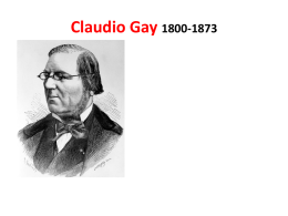 Claudio Gay 1800-1873 Andrés Bello (1781-1865) ¿QUÉ HICIERON POR CHILE?