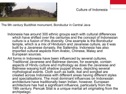 Culture of Indonesia  The 9th century Buddhist monument, Borobudur in Central Java  Indonesia has around 300 ethnic groups each with cultural differences which.