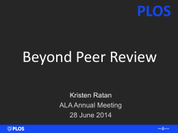 PLOS Beyond Peer Review Kristen Ratan ALA Annual Meeting 28 June 2014 jakebeal.blogspot.com320 × 255Search by image.
