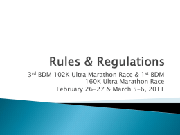 3rd BDM 102K Ultra Marathon Race & 1st BDM 160K Ultra Marathon Race February 26-27 & March 5-6, 2011