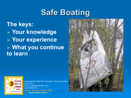 Safe Boating The keys:  Your knowledge  Your experience  What you continue to learn  Download the below files and place in the same folder as.