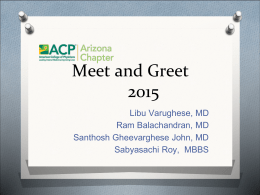 Meet and GreetLibu Varughese, MD Ram Balachandran, MD Santhosh Gheevarghese John, MD Sabyasachi Roy, MBBS.