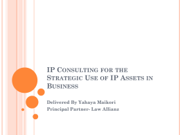 IP CONSULTING FOR THE STRATEGIC USE OF IP ASSETS IN BUSINESS Delivered By Yahaya Maikori Principal Partner- Law Allianz.