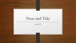 Neat and Tidy June 2015 What we will cover This training will also provide administrators with tools to address and document performance and/or.