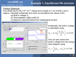 nanoHUB.org online simulations and more  Example 1: Equilibrium PN-Junction  Problem Statement: A pn-diode has NA=ND=1016 cm-3 doping and a length of 1 um of.