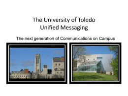 The University of Toledo Unified Messaging The next generation of Communications on Campus.