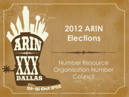 2012 ARIN Elections Number Resource Organization Number Council What's the NRO NC? The Number Council advises the Number Resource Organization's Executive Council on proposed global Internet number resource.
