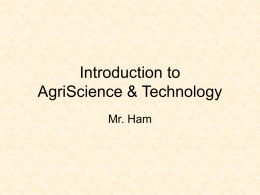 Introduction to AgriScience & Technology Mr. Ham Human Food Needs • • • •  Energy Growth and Repair Good Health Body Processes.