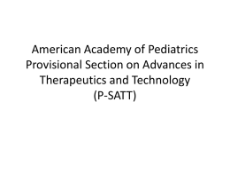 American Academy of Pediatrics Provisional Section on Advances in Therapeutics and Technology (P-SATT)