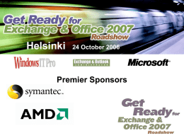 Helsinki  24 October 2006  Premier Sponsors Get Ready for Exchange 2007 and Office 2007 Jim McBee ITCS Hawaii http://mostlyexchange.blogspot.com.