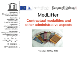 MedLiHer Contractual modalities and other administrative aspects  Tuesday, 26 May 2009  Contribution Agreement  Partnership Statements  Implementing Partnership Agreements (IPA) Roles and Obligations        Transfer of.