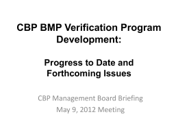 CBP BMP Verification Program Development: Progress to Date and Forthcoming Issues CBP Management Board Briefing May 9, 2012 Meeting.