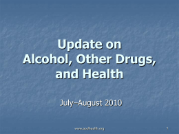 Update on Alcohol, Other Drugs, and Health July–August 2010  www.aodhealth.org Studies on Interventions & Assessments  www.aodhealth.org Can a Single Question Detect Drug Use and Drug Use Disorders?  Smith PC, et.