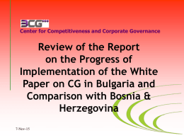 Center for Competitiveness and Corporate Governance  Review of the Report on the Progress of Implementation of the White Paper on CG in Bulgaria and Comparison.