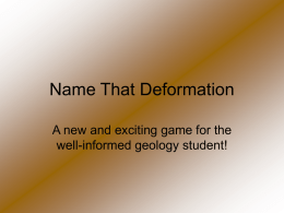 Name That Deformation A new and exciting game for the well-informed geology student!