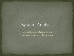Dr. Mohamed Osama Grida Industrial Engineering Department  A System (Business) Requirement is a:   Description of the needs and desires for.