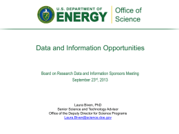 Data and Information Opportunities  Board on Research Data and Information Sponsors Meeting September 23rd, 2013  Laura Biven, PhD Senior Science and Technology Advisor Office of.