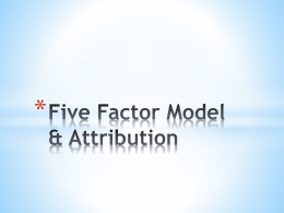 * * The Five Factor Model (McCrae & Costa 1987)  *Extraversion: Excitability, sociability, assertiveness, talkativeness  *Agreeableness: Trust, altruism, kindness, affection, and other prosocial behaviors.  *Conscientiousness: