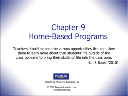 Chapter 9 Home-Based Programs Teachers should explore the various opportunities that can allow them to learn more about their students' life outside of.