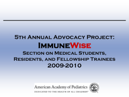 5th Annual Advocacy Project:  ImmuneWise Section on Medical Students, Residents, and Fellowship Trainees  2009-2010