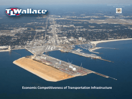 Economic Competitiveness of Transportation Infrastructure Jay Carney, President – TL Wallace Construction BS – Construction Engineering Technology, University of Southern Mississippi MS –