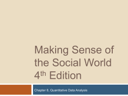 Making Sense of the Social World th 4 Edition Chapter 8, Quantitative Data Analysis.