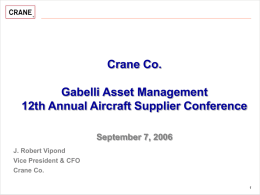 Crane Co. Gabelli Asset Management 12th Annual Aircraft Supplier Conference September 7, 2006 J.