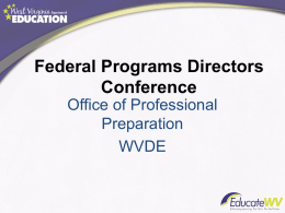 Federal Programs Directors Conference Office of Professional Preparation WVDE Title II - Moving from Highly Qualified to Highly Effective - Educator Evaluation System Technical Support.
