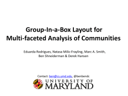 Group-In-a-Box Layout for Multi-faceted Analysis of Communities Eduarda Rodrigues, Natasa Milic-Frayling, Marc A.