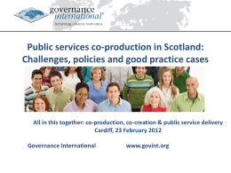 Public services co-production in Scotland: Challenges, policies and good practice cases  All in this together: co-production, co-creation & public service delivery Cardiff, 23