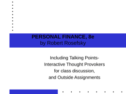 PERSONAL FINANCE, 8e by Robert Rosefsky Including Talking PointsInteractive Thought Provokers for class discussion, and Outside Assignments.