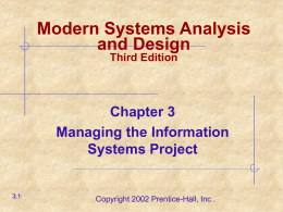 Modern Systems Analysis and Design Third Edition  Chapter 3 Managing the Information Systems Project  3.1  Copyright 2002 Prentice-Hall, Inc .