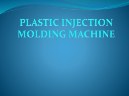 INTRODUCTION  Injection  molding is the most commonly used manufacturing process for the fabrication of plastic parts.  The injection molding process requires the use.