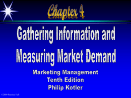 ©2000 Prentice Hall Objectives Components of a marketing information system  Criteria of good marketing research  Decision support systems for marketing management  Demand measurement.