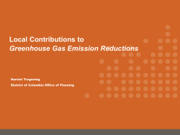 Local Contributions to Greenhouse Gas Emission Reductions  Harriet Tregoning District of Columbia Office of Planning.
