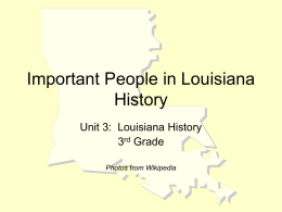 Important People in Louisiana History Unit 3: Louisiana History 3rd Grade Photos from Wikipedia.