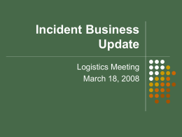 Incident Business Update Logistics Meeting March 18, 2008 AD Pay Plan      Rates increased 2.99% (RUS) CTSP was raised one class level General clarifications       Pay rate is determined.