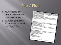     NOW: Read the DIRECTIONS on your worksheet. START: You have 10 minutes to finish the Flip / Flop.