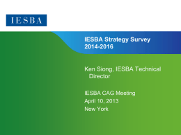 IESBA Strategy Survey 2014-2016  Ken Siong, IESBA Technical Director IESBA CAG Meeting April 10, 2013 New York  Page 1 | Confidential and Proprietary Information.