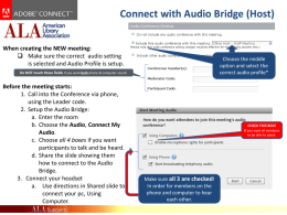 Connect with Audio Bridge (Host) When creating the NEW meeting:  Make sure the correct audio setting is selected and Audio Profile is.