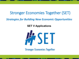 Stronger Economies Together (SET) Strategies for Building New Economic Opportunities SET V Applications.