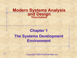 Modern Systems Analysis and Design Third Edition  Chapter 1 The Systems Development Environment  1.1  Copyright 2002 Prentice-Hall, Inc.