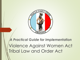 A Practical Guide for Implementation  Violence Against Women Act Tribal Law and Order Act.