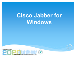 Cisco Jabber for Windows What is Jabber?  A software application for your computer that integrates with your phones and lets you access presence, instant.