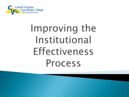 Improving the Institutional Effectiveness Process     The Special Committee found the institution does, indeed identify expected outcomes, assess the extent to which it achieves these outcomes,