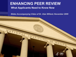 ENHANCING PEER REVIEW What Applicants Need to Know Now Slides Accompanying Video of Dr.