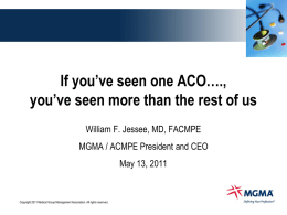 If you've seen one ACO…., you've seen more than the rest of us William F.