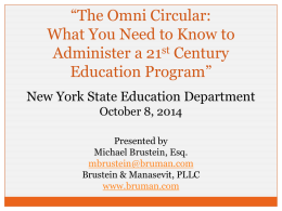 """The Omni Circular: What You Need to Know to Administer a 21st Century Education Program"" New York State Education Department October 8, 2014 Presented by Michael Brustein,"