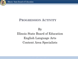 PROGRESSION ACTIVITY By Illinois State Board of Education English Language Arts Content Area Specialists.
